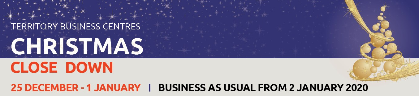 Territory Business Centre Christmas close down, 25 December to 1 January, business as usual from 2 January 2020
