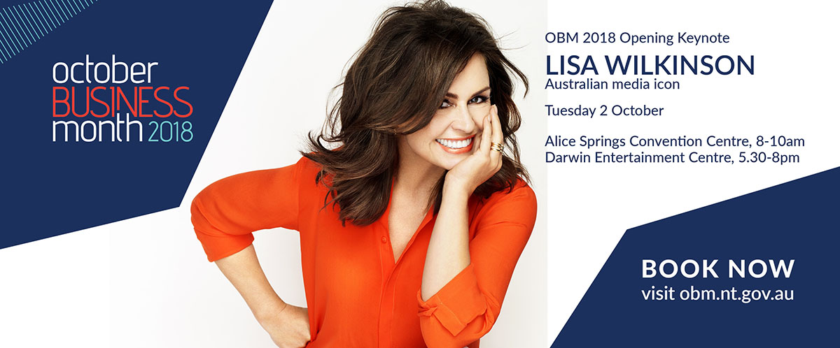 OBM 2018 opening keynote, Lisa Wilkinson, to register go to obm.nt.gov.au