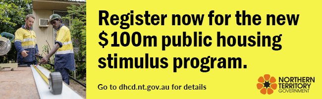 Register now for the new $100m public hosing stimulus program, go to dhcd.nt.gov.au for details