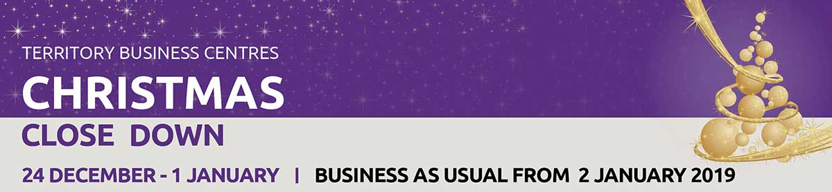 Territory Business Centre Christmas close down, 24 December to 1 January, business as usual from 2 January 2019